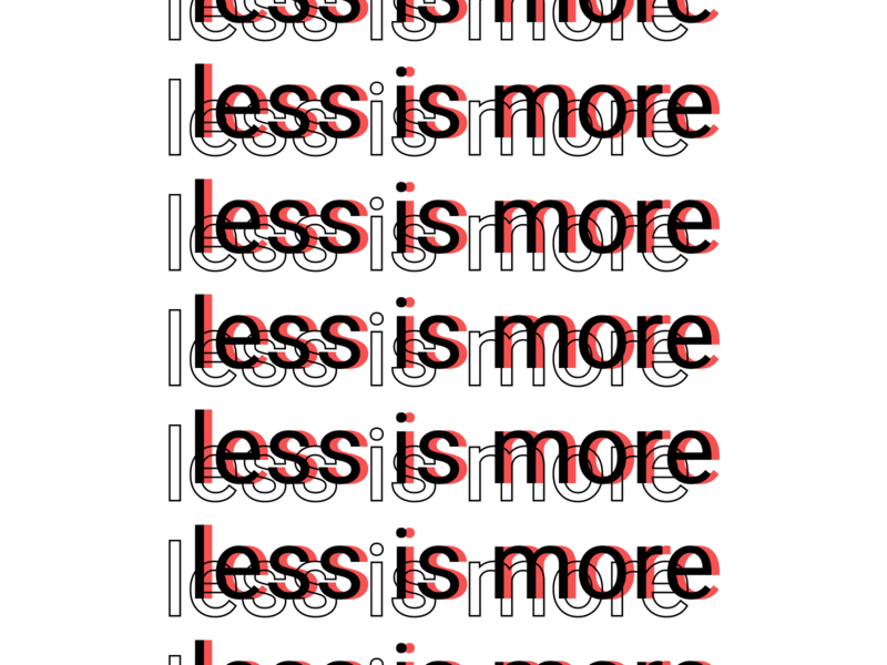less is more graphic design visualart poster minimalist lessismore less is more simple typography abstract