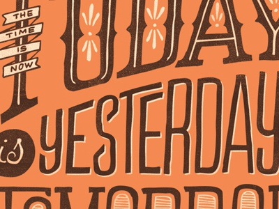 Today is Yesterday's Tomorrow lettering