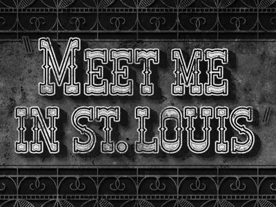 Meet Me in St. Louis • Movie Title • 1944