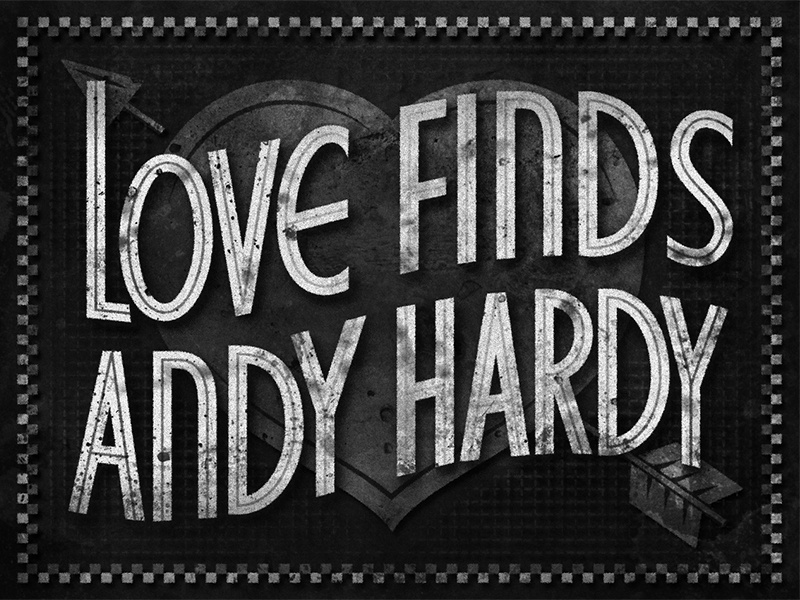 Love Finds Andy Hardy • 1938 • Movie Title retro movietitle typography type lettering judygarland