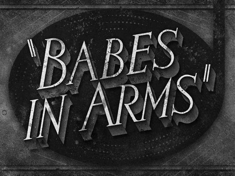 Babes In Arms • 1939 • Movie Title movietitle judygarland lettering typography