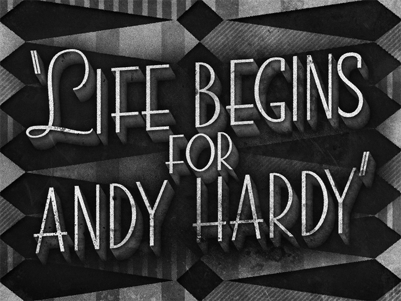 Life Begins for Andy Hardy • 1941 • Movie Title movietitles deco lettering typography judygarland
