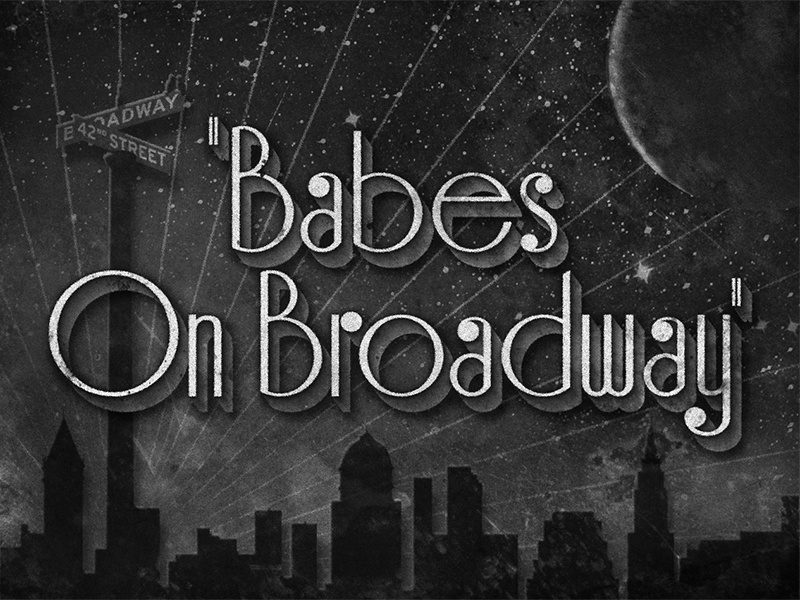 Babes on Broadway • 1941 • Movie Title movietitles deco lettering typography judygarland