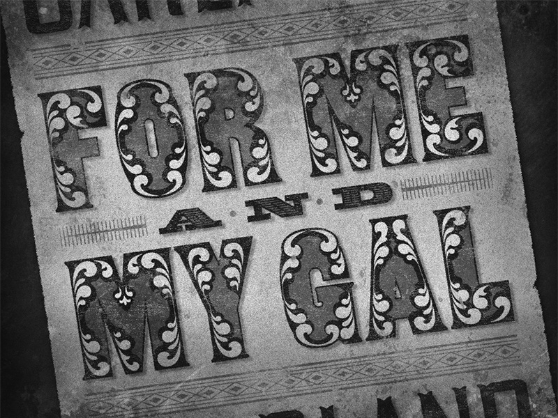 For Me and My Gal • 1942 • Movie Title movietitles chromatic woodtype lettering typography judygarland