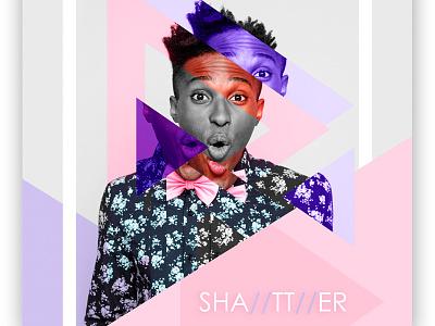 SHA//TT//ER photo manipulation graphic design design creative fashion abstract triangles image shatter poster
