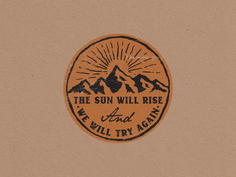 The sun will rise and we will try again vintage badge design linework vintage stickers stamps illustration handmade branding badge design badge