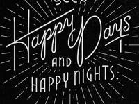 Happy Days and Happy Nights