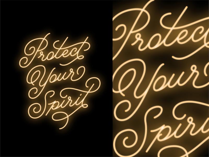 Protect Your Spirit signage lettering spirit neon script