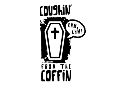 coughin from the coffin t-shirt design illustration awesome cool dead death grave coffin gothic dark humor black humor joke humor parody