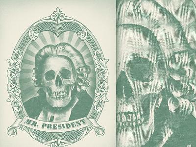 Dead President retro engraving etching awesome cool subversive funny horror skeleton skull president politics power money