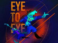 Eye to eye.