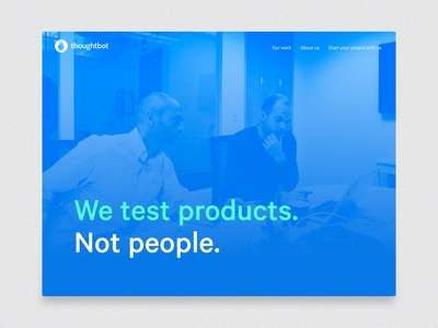 We test products. Not people. usability-testing thoughtbot hero fresh