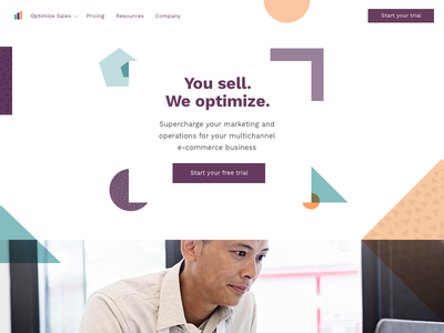 You sell. We optimize. trustworthy human fun homepage landing clean geometric