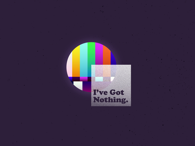 I've Got Nothing typography gradient illustrator illustration