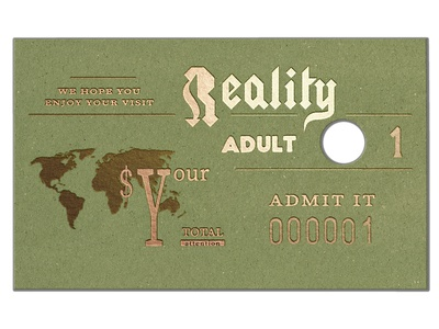 Ticket to Reality