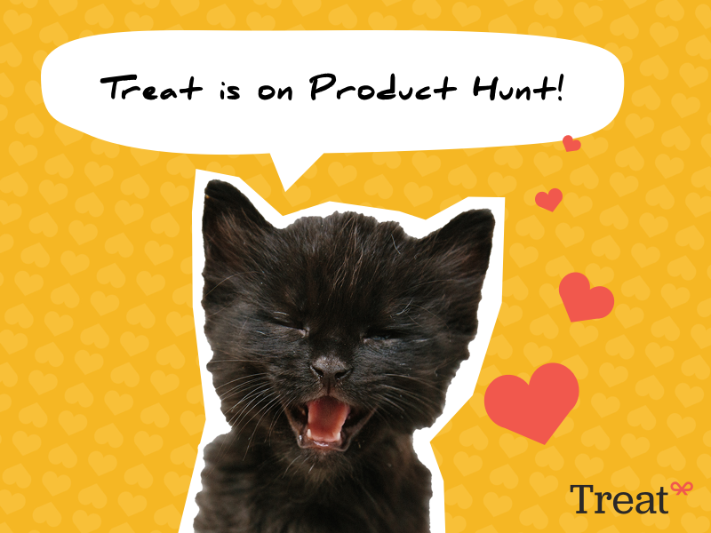 Treat is on Product Hunt and TechCrunch 🐱 🐶 techcrunch pet care ios treat product hunt