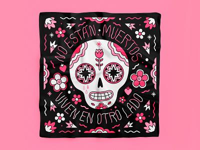 NO ESTAN MUERTOS, VIVEN EN OTRO LADO mexico city scarf mascada dayofthedead diademuertos