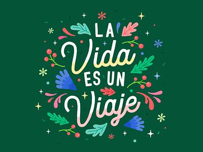 LA VIDA ES UN VIAJE mexico city flower lettering