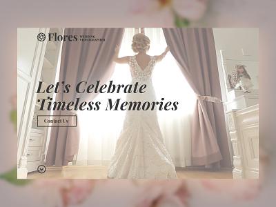 Flores. Wedding Videograper Website photography sde videographer wedding video photoshop after effects website ux branding design ui dailyui