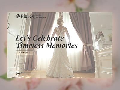 Flores. Wedding Videography Website dailyui ui design branding ux website after effects photoshop video wedding videographer sde photography