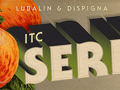 ITC Serif Gothic Hero lubalin dispigna fonts.com fruit crate