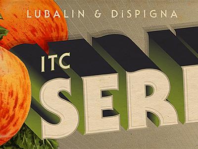 ITC Serif Gothic Hero lubalin dispigna fonts.com fruit crate