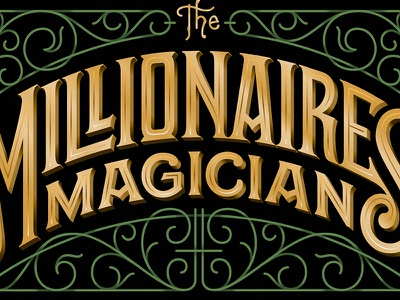 Millionaires' Magician shaded shadow type gold ornament lettering