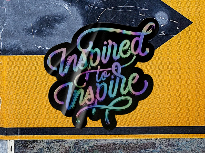 Inspired to inspire inspired inspire inspiredtoinspire holographic stickermule sticker calligraphy handlettering 3d cinema4d