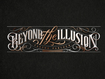 Beyond the Illustion beyond handlettering illusion tattoo parlour letters logotype lettering tattoo