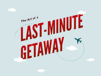 Title — The art of a last-minute getaway infographic