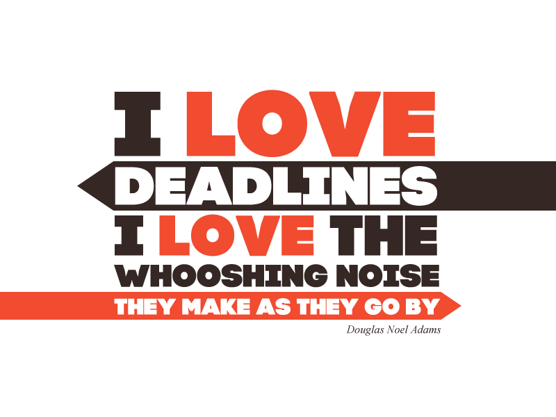 I love deadlines... quote typography code pro douglas adams
