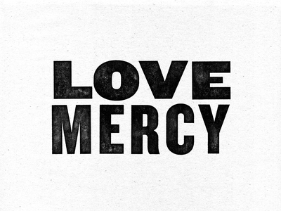 Love Mercy wood type wood print type typography texture scripture protest print justice mercy bible