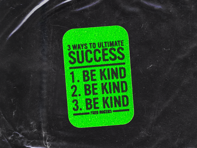 Be Kind label type typography kindness kind neon grunge grit distress quotes quote