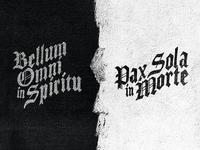 Bellum Omni in Spiritu. Pax Sola in Morte.