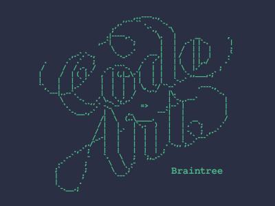 Code is Art ascii braintree code is art code as art