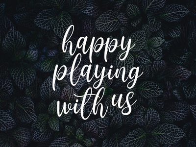 happy playing with us