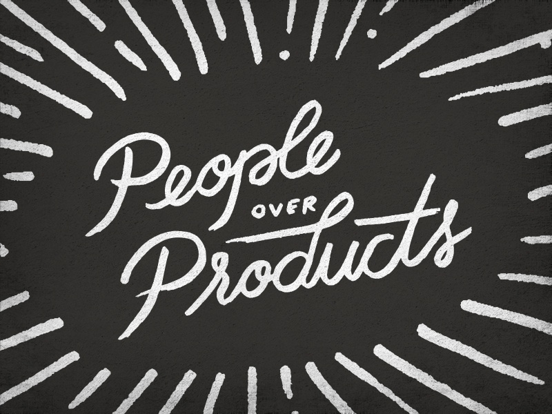 People Over Products texture brush typography lettering core value