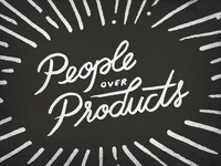 People Over Products