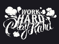 Work Hard / Play Hard