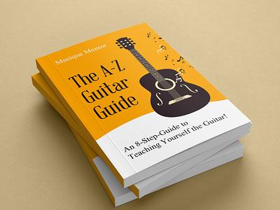 The A-Z Guitar Guide - Book Cover Design book art book design behance booking book 3d book cover branding ebook cover design illustration books ebook cover design book cover design book cover kindlecover