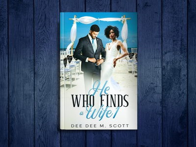 He who finds a wife! kindle romance book illustration book design book art book 3d book cover branding ebook cover design illustration ebook cover books design book cover design book cover kindlecover
