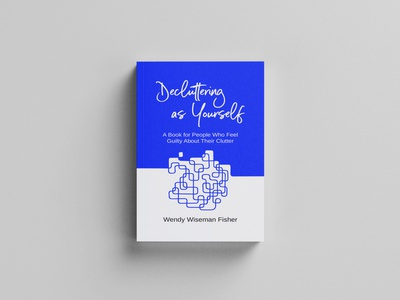 Decluttering as yourself book covers branding logo ui illustration ebook cover books design book cover design book cover kindlecover