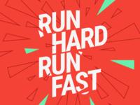 Run Hard Run Fast
