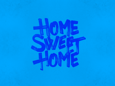Home Sweet Home blue letters brush handmade typography lettering graphic design