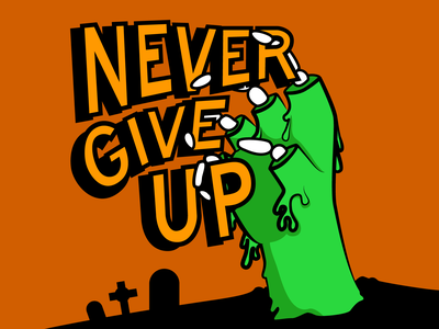 Never Give Up fun art october halloween 2020 illustrator graveyard zombie hand spooky design halloween design lettering illustration halloween