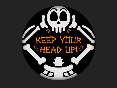 Keep Your Head Up! dribbbleweeklywarmup keepyourheadup design lettering inspiration skeleton spooky halloween design halloween