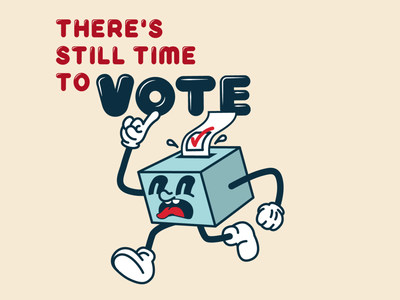 Still Time to Vote go vote vote design lettering cartoon illustration cartoon electionday voting ballot ballotbox 2020election vote2020 votingart vote