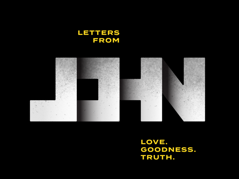 Letters From John bible design bible letters letter truth goodness love sermon art john