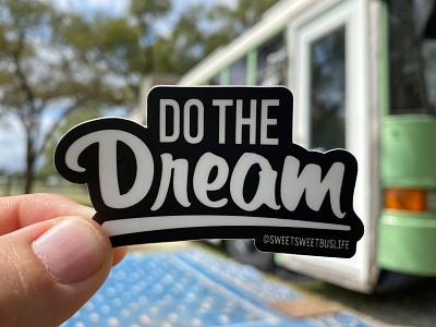 Do The Dream Sticker typography dream sticker branding