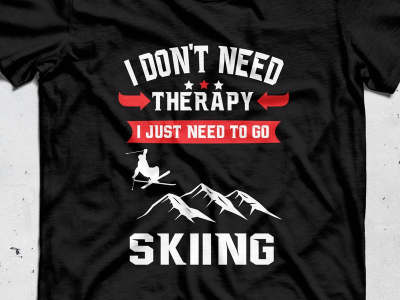 I don't need therapy t-shirt design trendy funny logotype apparel design vector illustation type mountain wife snow typography ski therapy